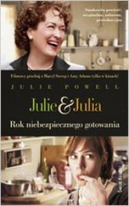 Julie & Julia. Rok niebezpiecznego gotowania - Julie Powell