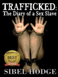 Trafficked: The Diary of a Sex Slave - Sibel Hodge
