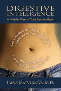 Digestive Intelligence: A Holistic View of Your Second Brain - Irina Matveikova