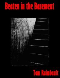 Beaten in the Basement - Tom Raimbault