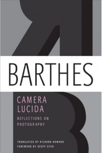 Camera Lucida: Reflections on Photography - Roland Barthes, Geoff Dyer