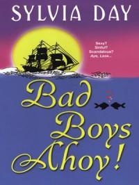 Bad Boys Ahoy! - Sylvia Day