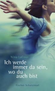 Ich werde immer da sein, wo du auch bist - Nina LaCour, Nina Schindler