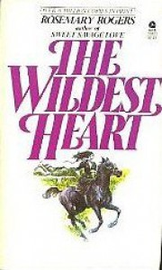 The Wildest Heart - Rosemary Rogers