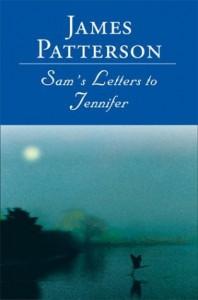 Sam's Letters to Jennifer - James Patterson, Anne Celeste Heche, Jane  Alexander