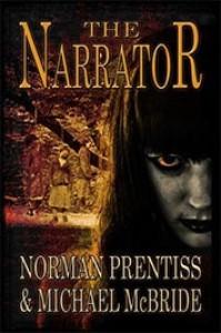 The Narrator - Norman Prentiss & Michael McBride