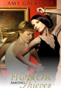 Honor Among Thieves - Amy Gaertner