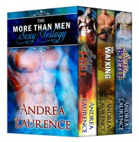 The More Than Men Sexy Trilogy - Andrea Laurence