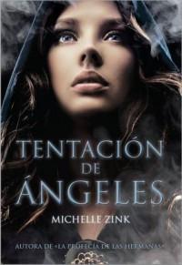 Tentación de ángeles (Tapa flexible con solapas) - Michelle Zink