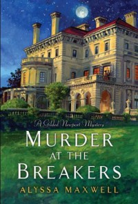 Murder at the Breakers (A Gilded Newport Mystery) - Alyssa Maxwell