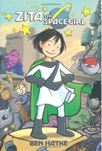 Zita the Spacegirl - Ben Hatke