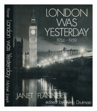 London Was Yesterday, 1934-1939 (A Studio Book) - Janet Flanner