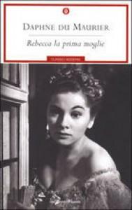 Rebecca la prima moglie - Daphne du Maurier