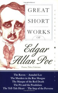 Great Short Works: Poems, Tales, Criticism - Edgar Allan Poe, Gary Richard Thompson