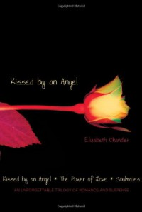 Kissed by an Angel (Kissed by an Angel, #1-3) - Elizabeth Chandler