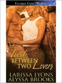 Tied Between Two Lovers - Larissa Lyons, Alyssa Brooks