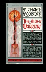 The Silver Warriors - Michael Moorcock