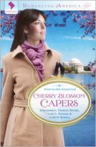 Cherry Blossom Capers - Cara C. Putman, Cara Putman, Gina Conroy, Lynette Sowell