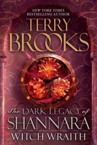 Witch Wraith (The Dark Legacy of Shannara, #3) - Terry Brooks