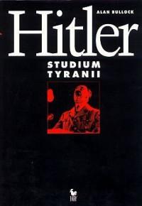 Hitler. Studium tyranii - Alan Bullock