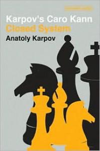 Caro Kann Defence: Advance Variation and Gambit System (Batsford Chess Books) - Anatoly Karpov, Mikhail Podgaets, Jimmy Adams