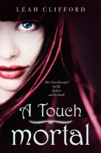 A Touch Mortal - Leah Clifford