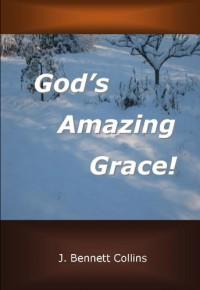 God's Amazing Grace - J. Bennett Collins