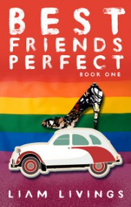 Best Friends Perfect: Book One - Liam Livings