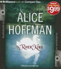The River King - Alice Hoffman, Laural Merlington