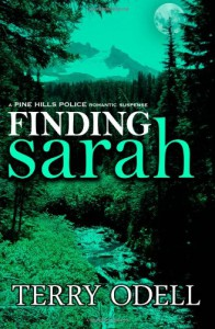 Finding Sarah (Pine Hills Police) (Volume 1) - Terry Odell