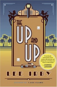 The Up and Up: A Novel - Lee Irby