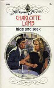 Hide And Seek (Harlequin Presents, No.1001) - Charlotte Lamb