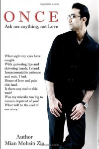 O N C E : Ask Me Anything, Not Love - Mian Mohsin Zia