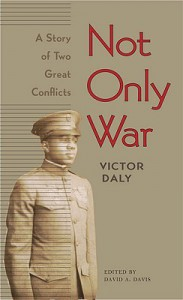 Not Only War: A Story of Two Great Conflicts - Victor Daly, David Davis