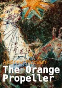 The Orange Propeller - Andrew McEwan