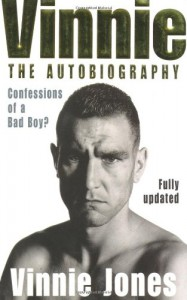 Vinnie: The Autobiography - Vinnie Jones