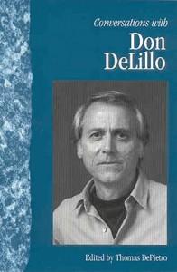 Conversations with Don DeLillo - Thomas DePietro, Don DeLillo
