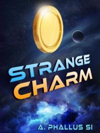 Strange Charm - A. Phallus Si