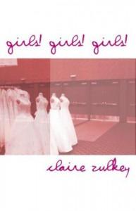 Girls! Girls! Girls! - Claire Zulkey