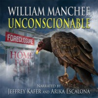 Unconscionable, A Rich Coleman Novel Vol 3 - William Manchee
