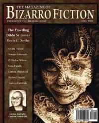 The Magazine of Bizarro Fiction - Kevin Donihe, Jeff Burk, Carlton Mellick III