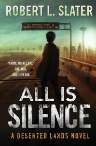 All Is Silence - Robert L. Slater