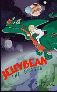 Jellybean the Dragon (The Jellybean the Dragon Stories) (Volume 1) - Elias Zapple