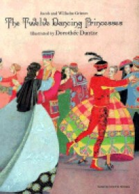 The Twelve Dancing Princesses - Anna Walker, Jacob Grimm, Margrete Lamond, Wilhelm Grimm