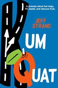 Kumquat - Jeff Strand