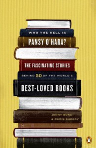 Who the Hell Is Pansy O'Hara?: The Fascinating Stories Behind 50 of the World's Best-LovedBooks - Jenny Bond;Chris Sheedy
