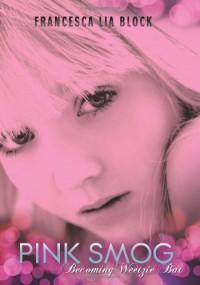 Pink Smog - Francesca Lia Block