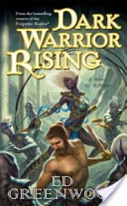 Dark Warrior Rising: A Novel of Niflheim - Ed Greenwood