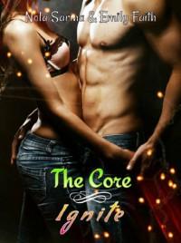 Ignite (The Core) - Nola Sarina, Emily Faith