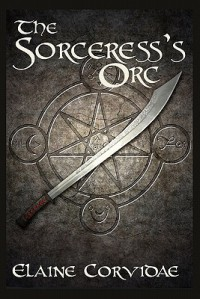 The Sorceress's Orc - Elaine Corvidae